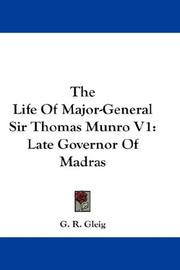 Cover of: The Life Of Major-General Sir Thomas Munro V1