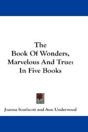 Cover of: The Book Of Wonders, Marvelous And True | Joanna Southcott