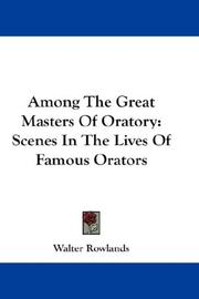 Cover of: Among The Great Masters Of Oratory | Walter Rowlands