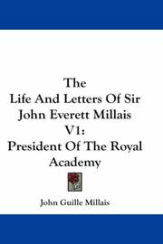 Cover of: The Life And Letters Of Sir John Everett Millais V1