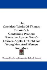 Cover of: The Complete Works Of Thomas Brooks V1 | Thomas Brooks