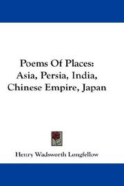 Cover of: Poems of places: Asia, Persia, India, Chinese Empire, Japan