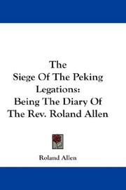 Cover of: The Siege Of The Peking Legations | Roland Allen