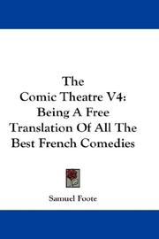 Cover of: The Comic Theatre V4: Being A Free Translation Of All The Best French Comedies