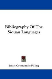 Bibliography of the Siouan languages by James Constantine Pilling