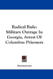 Cover of: Radical Rule: Military Outrage In Georgia, Arrest Of Columbus Prisoners