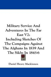 Cover of: Military Service And Adventures In The Far East V2 | Daniel Henry Mackinnon