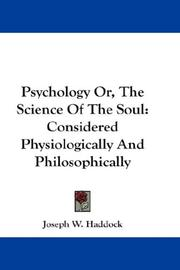 Cover of: Psychology Or, The Science Of The Soul | Joseph W. Haddock