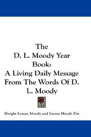 Cover of: The D. L. Moody Year Book: A Living Daily Message From The Words Of D. L. Moody