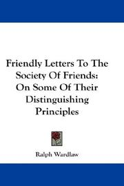 Cover of: Friendly Letters To The Society Of Friends | Ralph Wardlaw