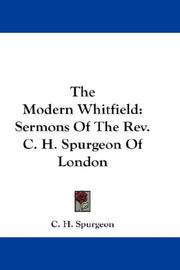 Cover of: The Modern Whitfield: Sermons Of The Rev. C. H. Spurgeon Of London