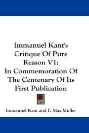 Cover of: Immanuel Kant's Critique Of Pure Reason V1: In Commemoration Of The Centenary Of Its First Publication