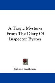 Cover of: A Tragic Mystery: From The Diary Of Inspector Byrnes
