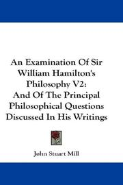 Cover of: An Examination Of Sir William Hamilton's Philosophy V2: And Of The Principal Philosophical Questions Discussed In His Writings