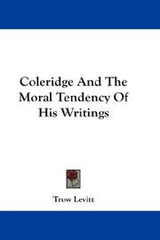 Cover of: Coleridge And The Moral Tendency Of His Writings | Trow Levitt