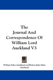 Cover of: The Journal And Correspondence Of William Lord Auckland V3