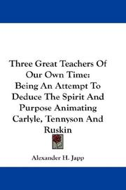 Cover of: Three Great Teachers Of Our Own Time | Alexander H. Japp