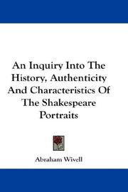 Cover of: An Inquiry Into The History, Authenticity And Characteristics Of The Shakespeare Portraits