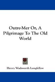 Cover of: Outre-Mer Or, A Pilgrimage To The Old World