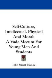 Cover of: Self-Culture, Intellectual, Physical And Moral