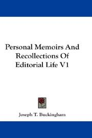 Cover of: Personal Memoirs And Recollections Of Editorial Life V1 | Joseph T. Buckingham