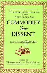 Cover of: Commodify your dissent | edited by Thomas Frank and Matt Weiland.