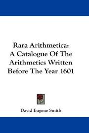 Cover of: Rara Arithmetica: A Catalogue Of The Arithmetics Written Before The Year 1601