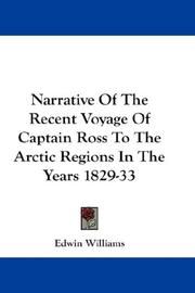 Cover of: Narrative Of The Recent Voyage Of Captain Ross To The Arctic Regions In The Years 1829-33
