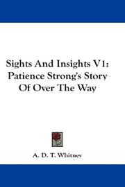 Cover of: Sights And Insights V1: Patience Strong's Story Of Over The Way