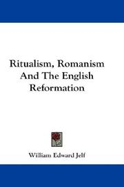 Cover of: Ritualism, Romanism And The English Reformation | William Edward Jelf