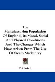 Cover of: The manufacturing population of England | P. Gaskell
