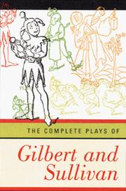 Cover of: The Complete Plays of Gilbert and Sullivan | Arthur Seymour Sullivan
