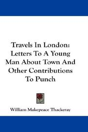 Cover of: Travels In London: Letters To A Young Man About Town And Other Contributions To Punch