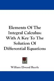 Elements of the integral calculus by Byerly, William Elwood