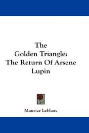 Cover of: The Golden Triangle: The Return Of Arsene Lupin