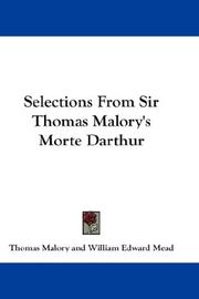 Cover of: Selections from Sir Thomas Malory's Morte Darthur: Edited with introd., notes, and glossary