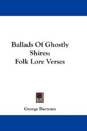 Cover of: Ballads Of Ghostly Shires | George Bartram
