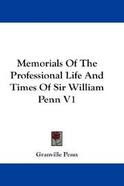 Cover of: Memorials Of The Professional Life And Times Of Sir William Penn V1 | Granville Penn