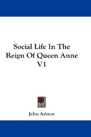 Cover of: Social Life In The Reign Of Queen Anne V1