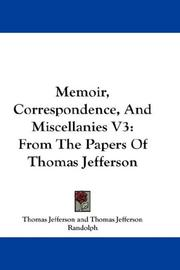 Cover of: Memoir, Correspondence, And Miscellanies V3: From The Papers Of Thomas Jefferson
