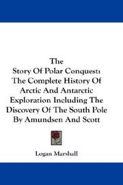 Cover of: The Story Of Polar Conquest | Logan Marshall