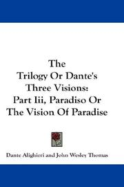 Cover of: The Trilogy Or Dante's Three Visions
