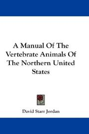 Cover of: A Manual Of The Vertebrate Animals Of The Northern United States