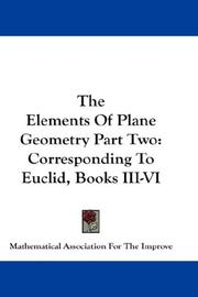 Cover of: The Elements Of Plane Geometry Part Two | Mathematical Association For The Improve