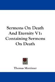 Cover of: Sermons On Death And Eternity V1 | Thomas Mortimer