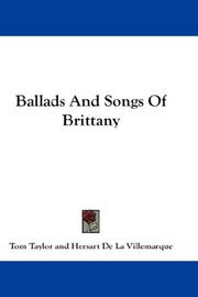 Cover of: Ballads And Songs Of Brittany | Tom Taylor