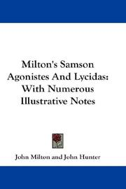 Cover of: Milton's Samson Agonistes And Lycidas: With Numerous Illustrative Notes