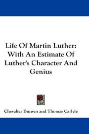 Cover of: Life Of Martin Luther: With An Estimate Of Luther's Character And Genius