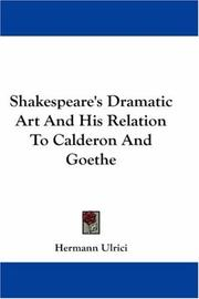 Cover of: Shakespeare's Dramatic Art And His Relation To Calderon And Goethe