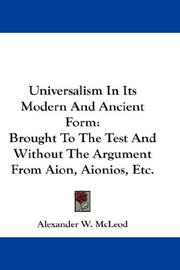 Universalism In Its Modern And Ancient Form by Alexander W. McLeod